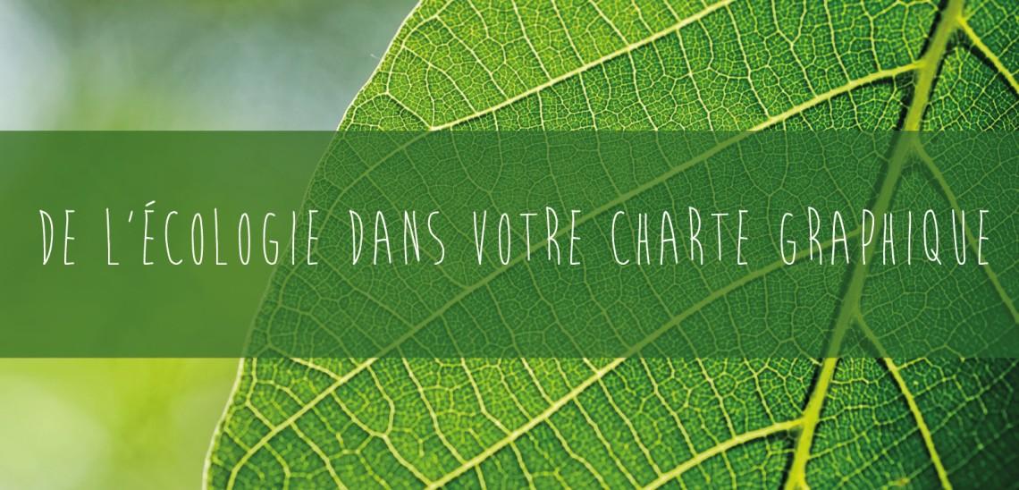 De l'écologie dans votre charte graphique …